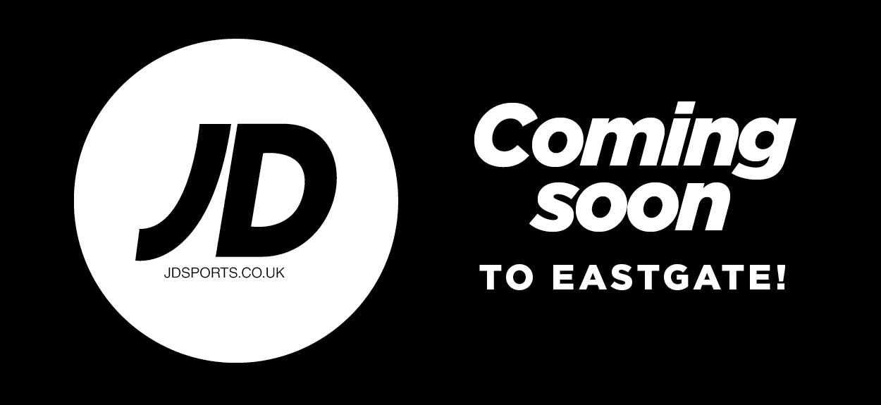 JD Sports Coming to Eastgate!